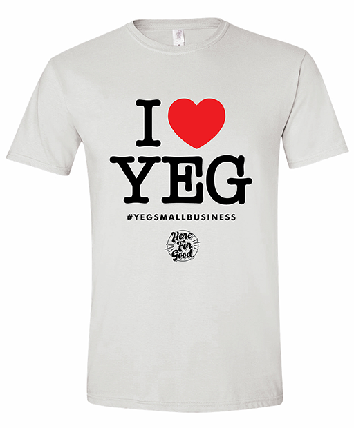 "Here For Good campaign T-shirt with ""I Heart YEG"" design"